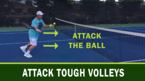 Attack Tough Volleys