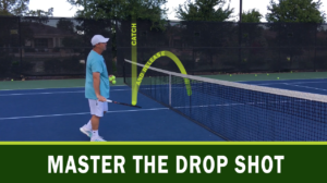 Master the Drop Shot