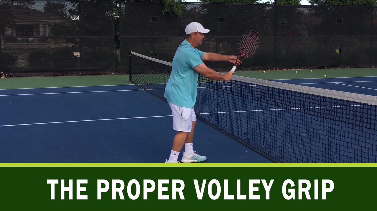 Proper Volley Grip